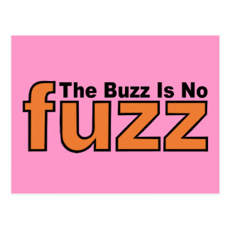 The Buzz is NO Fuss Postcard