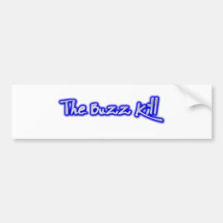 The Buzz Kill Car Bumper Sticker