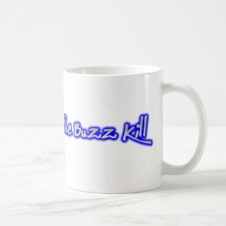 The Buzz Kill Coffee Mug