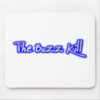 The Buzz Kill Mouse Pad