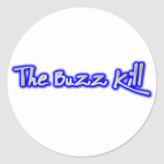 The Buzz Kill Round Sticker