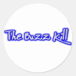 The Buzz Kill Round Stickers