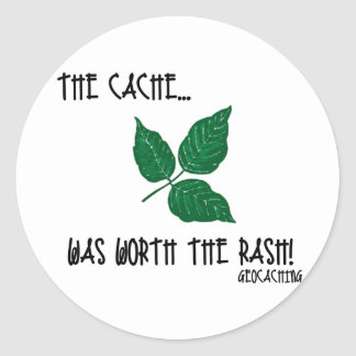The Cache was worth the rash! Classic Round Sticker
