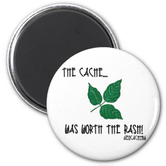 The Cache was worth the rash! Magnet
