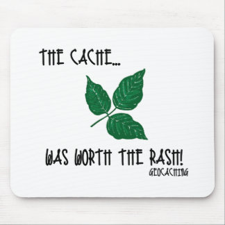 The Cache was worth the rash! Mouse Pad