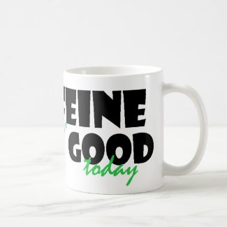 The Caffeine is Really Good Today - 11oz white Coffee Mug