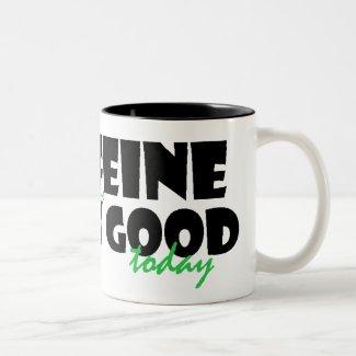 The Caffeine is Really Good Today two-tone, 11oz Two-Tone Coffee Mug