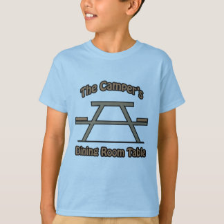 The campers dining room table T-Shirt