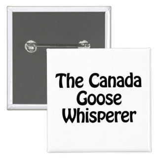 the canada goose whisperer 2 inch square button