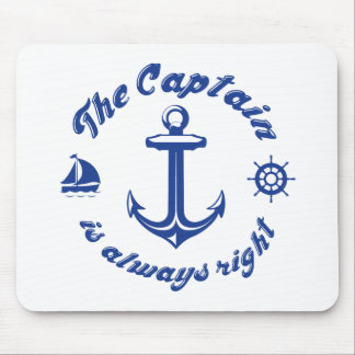 The Captain Is Always Right Mouse Pad