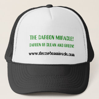 THE CARBON MIRACLE!, CARBON IS CLEAN AND GREEN!... TRUCKER HAT