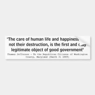 The Care of Human Life and Happiness by Jefferson Bumper Sticker