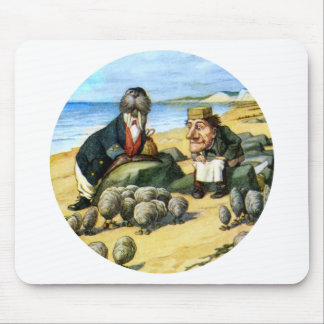 The Carpenter and the Walrus Consider Oysters Mouse Pad