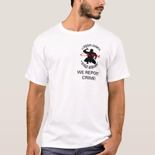 the cash logo, WE REPORT CRIME! T-Shirt