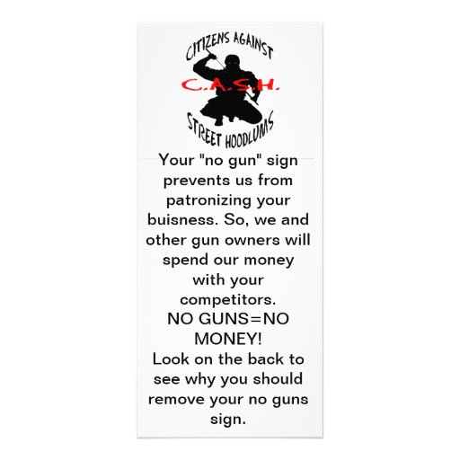"""the cash logo, Your """"no gun"""" sign prevents us f... Full Color Rack Card"""