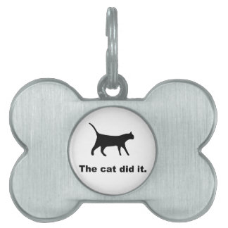 The Cat Did It Funny Pet Tag