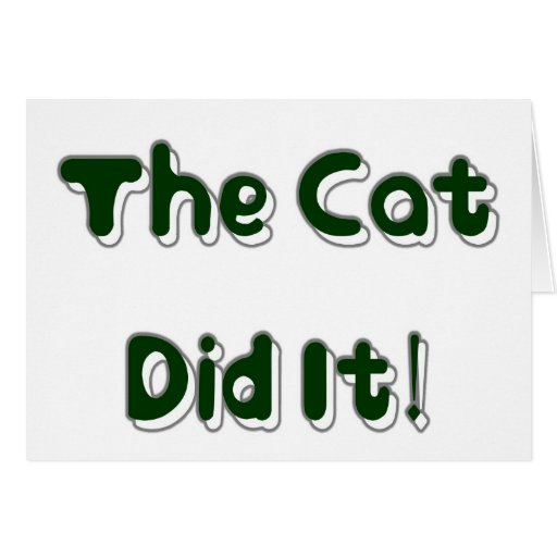The Cat Did It! Greeting Card