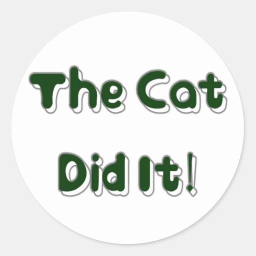 The Cat Did It! Sticker