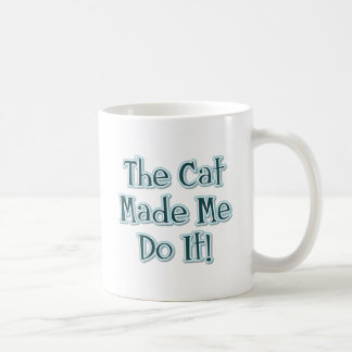 The Cat Made Me Do It! Coffee Mug