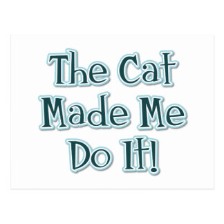 The Cat Made Me Do It! Postcard
