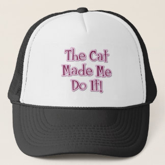 The Cat Made Me Do It! Trucker Hat