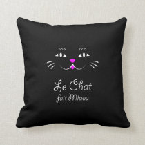 The Cat Says Meow!  Funny French Kitty Cat Throw Pillow