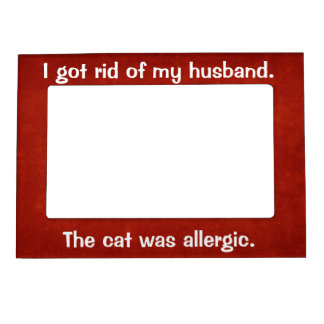 The Cat Was Allergic Magnetic Frame