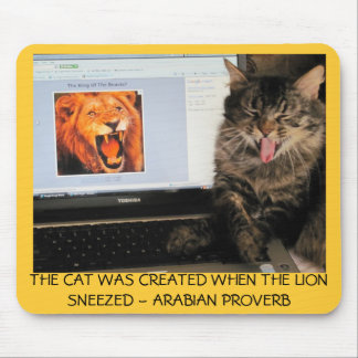 The Cat Was Created When The Lion Sneezed Mouse Pad