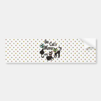 The Cat's Meow Bumper Sticker