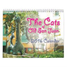 The Cats Of Old San Juan, 2016 Calendar at Zazzle