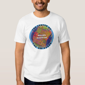 The Center Of The Universe - Midtown Manhattan T Shirt