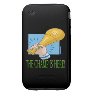 The Champ Is Here iPhone 3 Tough Cases