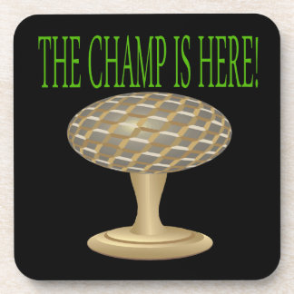 The Champ Is Here Coaster