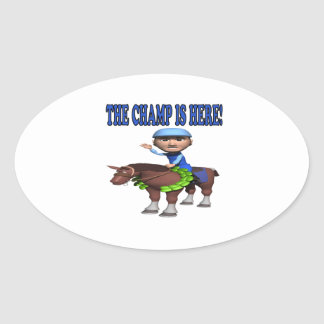 The Champ Is Here Oval Sticker