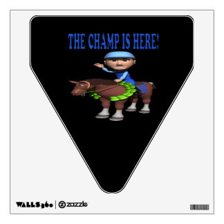 The Champ Is Here Wall Sticker