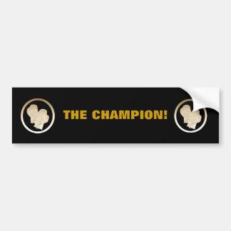 THE CHAMPION! BUMPER STICKER
