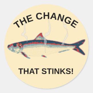 The Change That Stinks Classic Round Sticker