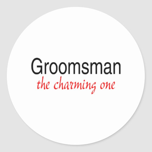 The Charming One (Groomsman) Stickers