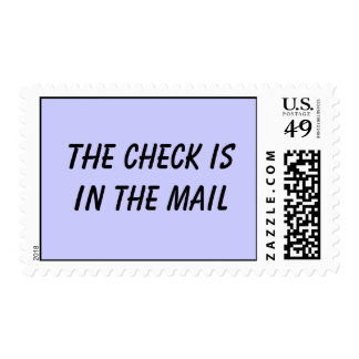 THE CHECK IS IN THE MAIL POSTAGE STAMP