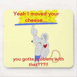 The Cheese Mover products Mouse Pad