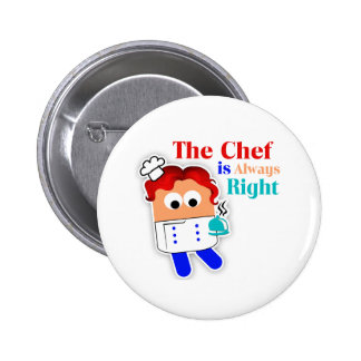 """The Chef Is Always Right"" Button"