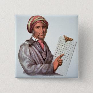 The Cherokee Scholar, Sequoyah (1776-1843) (colour Button