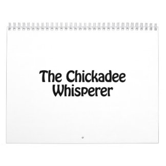 the chickadee whisperer calendar