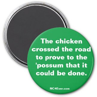 The chicken crossed the road magnet