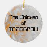 The Chicken of TOMORROW Ceramic Ornament