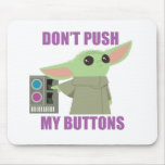 The Child | Don't Push My Buttons Mouse Pad