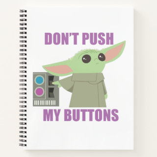 The Child | Don't Push My Buttons Notebook