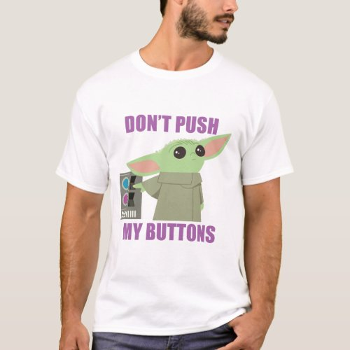 The Child  Dont Push My Buttons T_Shirt
