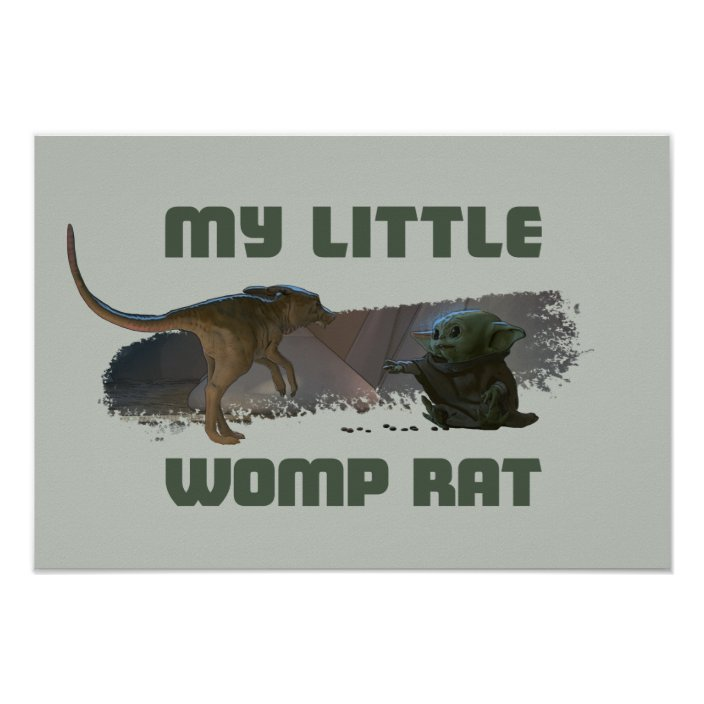 The Child My Little Womp Rat Poster Zazzle Com Now i'm imagining that in some specific circles womp rat leather has a kind of trophy status, it's what the cool people wear. zazzle