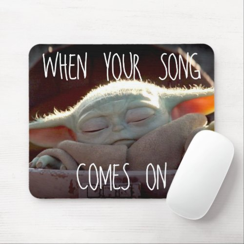 The Child When Your Song Comes On Mouse Pad